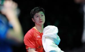 马龙伤退国际乒联年终总决赛,龙队回归国际赛场还需等待