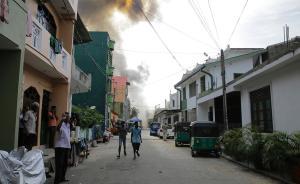 斯里兰卡第九起爆炸事发此前发生爆炸的教堂附近,当时正拆弹