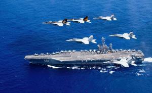 靖海略洋|美国双航母打击群逼近南海,演习科目暗含针对目标