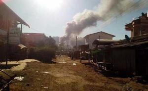 缅北军事冲突已致8死29伤,地方官员建议平民勿入贸易区