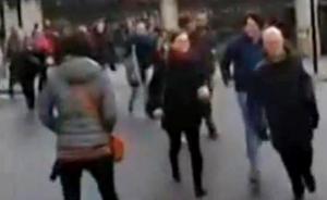 英国议会大厦恐袭现场视频曝光:枪声突响,人群逃散