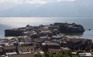 大理叫停洱海流域农村建房四千余户,问责22人立案审查7人
