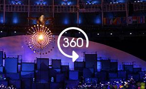 360°全景|带你换一个不同的角度看里约奥运会开幕式