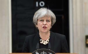 """英国大选丨梅首相提前大选赌博失算,或再迈向""""悬浮议会"""""""