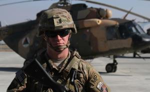 美军驻阿富汗人数远超此前公布数字,美防长:算清人数再增兵